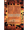 Kiplings Science Fiction - Science Fiction & Fantasy Stories by a Master Storyteller Including, 'as Easy as A, B.C' & 'With the Night Mail' - Rudyard Kipling