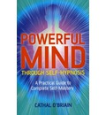 Powerful Mind Through Self-hypnosis - Cathal O'Briain