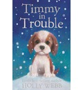 Timmy in Trouble - Holly Webb