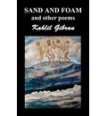 Sand and Foam and Other Poems - Khalil Gibran
