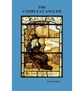 The Compleat Angler - Izaak Walton