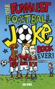 The Funniest Football Joke Book Ever! - Carl McInerney