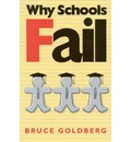 Why Schools Fail - Bruce Goldberg