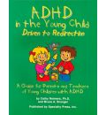 ADHD in the Young Child: Driven to Redirection - Cathy L Reimers PhD