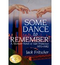 Some Dance to Remember - Jack Fritscher