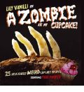 A Zombie Ate My Cupcake - Lily Vanilli
