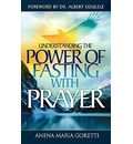 Understand The Power of Fasting with Prayer - Anena Maria Goretti