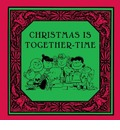 Christmas is Together-time - Charles M. Schulz