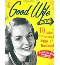 The Good Wife Guide - Ladies Homemaker Monthly