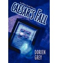 Caesar's Fall - Dorien Grey