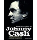 The Resurrection of Johnny Cash: Hurt, Redemption, and American Recordings - Graeme Thomson
