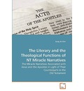 The Literary and the Theological Functions of NT Miracle Narratives - Sang Jin Kim