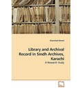 Library and Archival Record in Sindh Archives, Karachi - Shamshad Ahmed