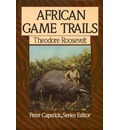 African Game Trails - Theodore Roosevelt Pre