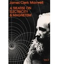 A Treatise on Electricity and Magnetism: Volume 2 - James Clerk Maxwell