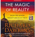 The Magic of Reality - Charles Simonyi Professor of the Public Understanding of Science Richard Dawkins