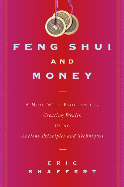 Feng Shui and Money: A Nine-Week Program for Creating Wealth Using Ancient Principles and Techniques - Allworth Press