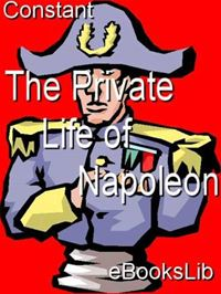 Private Life Of Napoleon - Constant