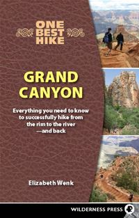 One Best Hike: Grand Canyon: Everything You Need to Know to Successfully Hike from the Rim to the River  and Back - Elizabeth Wenk