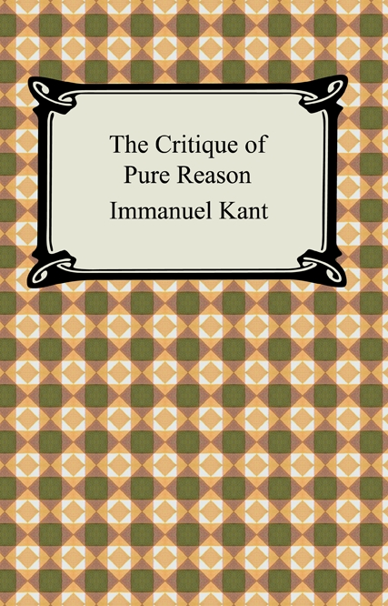 The Critique of Pure Reason - Digireads.com Publishing