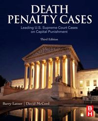 Death Penalty Cases: Leading U.S. Supreme Court Cases on Capital Punishment - Barry Latzer David McCord