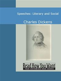 Speeches: Literary And Social - Charles Dickens
