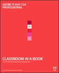 Adobe Flash CS4 Professional Classroom in a Book - Adobe Press