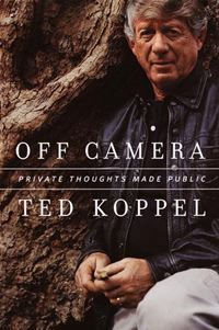 Off Camera - Ted Koppel