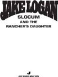 Slocum 357: Slocum And The Rancher's Daughter - Jake Logan