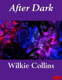 After Dark - Wilkie Collins