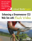 Enhancing a Dreamweaver CS3 Web Site with Flash Video: Visual QuickProject Guide - Peachpit Press