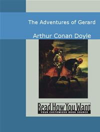 The Adventures Of Gerard - Arthur Conan Doyle