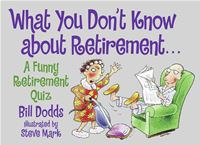 What You Don't Know about Retirement: A Funny Retirement Quiz - Bill Dodds