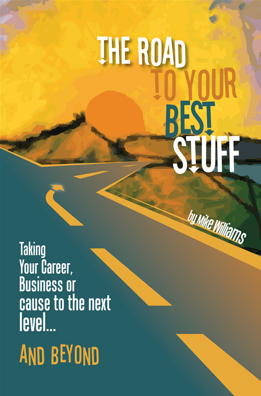The Road to Your Best Stuff - Mike Williams Solutions