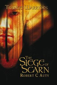 Trance Warriors - The Siege Of Scarn - Robert C Auty
