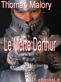 Morte Darthur, Le - Thomas Malory