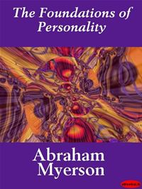 The Foundations Of Personality - Abraham Myerson