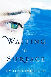 Waiting To Surface: A Novel - Emily ListfieldEmily Listfield