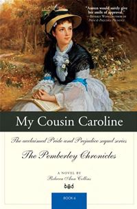 My Cousin Caroline: The Acclaimed Pride And Prejudice Sequel Series The Pemberley Chronicles Book 6 - Rebecca Ann Collins