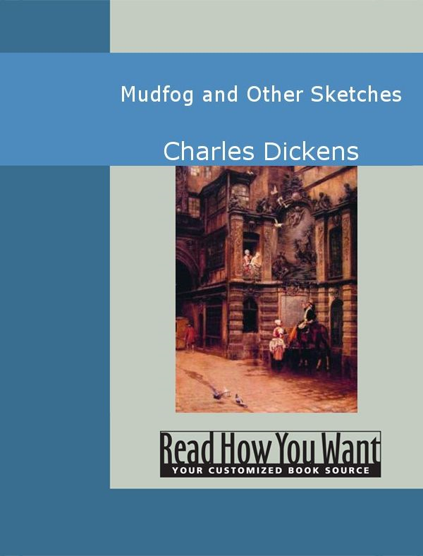 Mudfog And Other Sketches - ReadHowYouWant