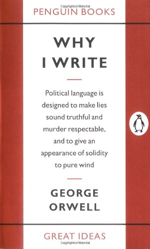 Why I Write (Penguin Great Ideas) - George Orwell