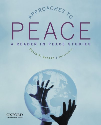 Approaches to Peace: A Reader in Peace Studies - David P. Barash
