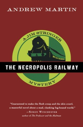 The Necropolis Railway: A Jim Stringer Mystery (Jim Stringer Mysteries) - Andrew Martin
