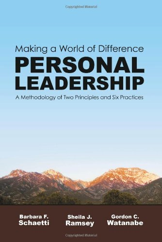 Making a World of Difference. Personal Leadership: A Methodology of Two Principles and Six Practices - Barbara F. Schaetti, Sheila J. Ramsey, Gordon C. Watanabe