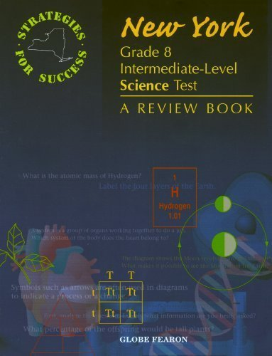 NEW YORK STATE GRADE 8 SCIENCE PROF REVIEW BOOK 2001C (GLOBE STRATEGIES FOR SUCCESS) - Pearson Education