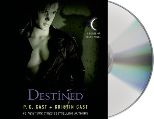 Destined (House of Night Novels) - P. C. Cast; Kristin Cast