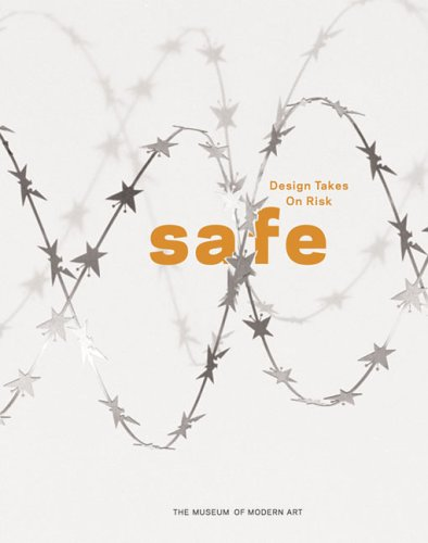 Safe: Design Takes On Risk - Marie O'Mahony; Phil Patton
