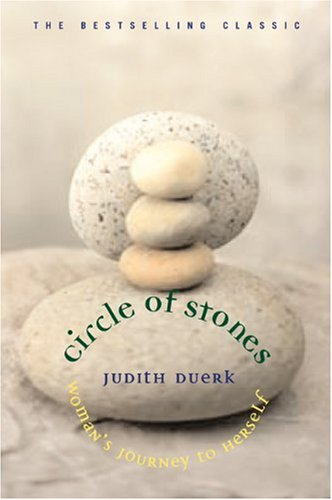 Circle of Stones: Woman's Journey to Herself - Judith Duerk