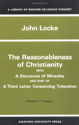 The Reasonableness of Christianity, and A Discourse of Miracles - John Locke