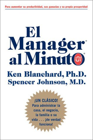 Manager al Minuto, El (Spanish Edition) - Ken Blanchard, Spencer Johnson, Constance Johnson
